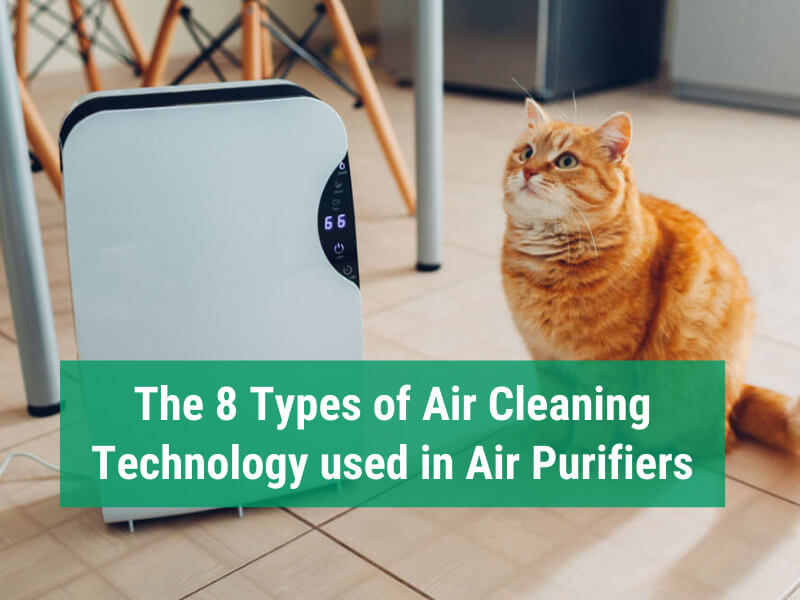 8 Types of Air Cleaning Technology
