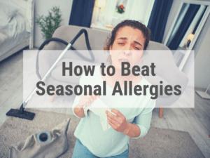 How to Defeat Seasonal Allergies