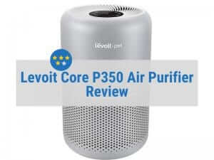 Levoit Core P350 Air Purifier Review