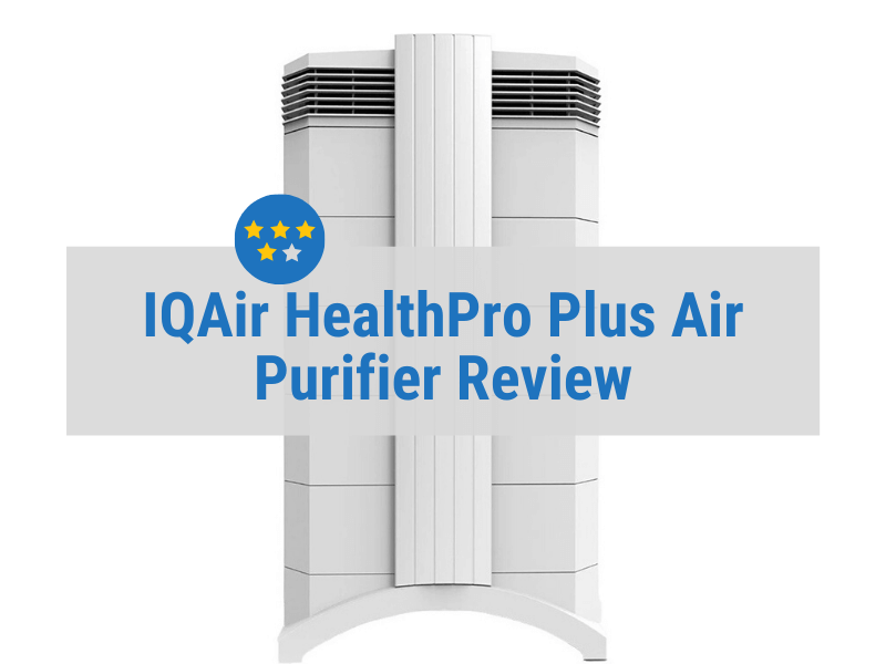 IQAir HealthPro Plus Review