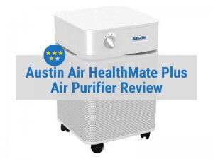 Austin Air HealthMate Plus Air Purifier Review