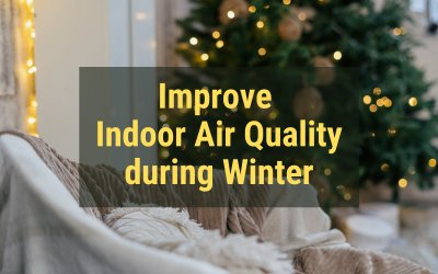 How to Improve Indoor Air Quality During Winter: 7 Useful Tips