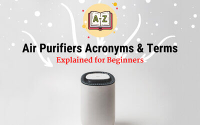 Top 20 Air Purifier Acronyms & Terms: Explained for Dummies